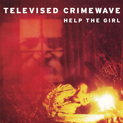 dsr008 : Televised Crimewave - Help The Girl
